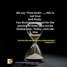 Time Doesn't Heal....God Does Psalm 147, Psalms, Inspirational Scripture Quotes, Time Heals All Wounds, Shattered Heart, Feeling Broken, Emotional Healing, It Hurts, Wisdom