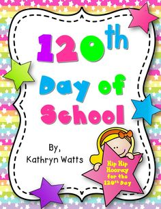 The 120th Day of school for first and second graders!