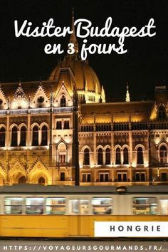 Visit Budapest in 3 days: what to do and what to see in 3 days in the Hungarian capital? Budapest City, Budapest Hungary, Week End Europe, Weekend France, Prague, Europe Train, European City Breaks, Sweden Travel, Travel Around Europe