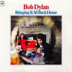 Bob Dylan - Bringing it all Back Home.