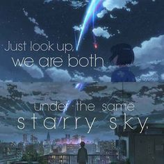 Under the same sky (anime movie is Kimi no na wa) Sad Anime Quotes, Manga Quotes, Sad Quotes, Best Quotes, Drama Quotes, Kimi No Na Wa, Me Me Me Anime, Anime Love, Sky Anime