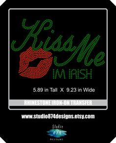 St. Patrick's Day - St. Patty's Day Bling Rhinestone Iron-On Transfer Applique Shirt - Kiss Me I'm Irish- T-Shirt DIY - pinned by pin4etsy.com