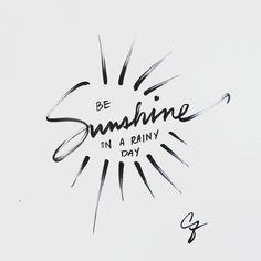 Sometimes we just have to decide to be the sunshine when others are gray. #BetterLetteringCourse #julychallenge #sunshine 22/31.  I will complete all of July!!!