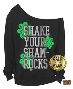 Shake Your Shamrocks Ladies Slouchy Sweatshirt. Printed in Metallic Silver and Green. A must have to sport on St Patricks Day. ------------------------------------------------------ ***ATTENTION*** LAST MINUTE SHOPPERS - WE ARE HERE FOR YOU! To receive by March 17th you must