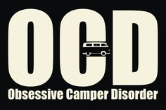 Oh, yes...our family has OCD!!!!! Obsessive Camper Disorder T Shirt
