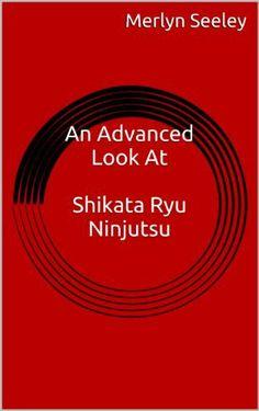 An Advanced Look At Shikata Ryu Ninjutsu by Merlyn Seeley, http://www.amazon.com/dp/B00GW5U598/ref=cm_sw_r_pi_dp_ku9Ksb0QYYX4Q