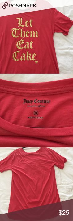 juicy couture let them eat cake tee like new. washed but never worn. oversized fit. from original, high-quality line...not from kohl's. Juicy Couture Tops Tees - Short Sleeve