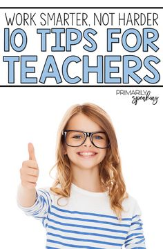 Work Smarter, Not Harder {10 Tips for Teachers} | Primarily Speaking