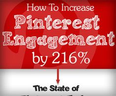 How to Increase Your Pinterest Engagement by 216%, click through to see the Infographic!