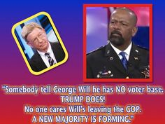 David A. Clarke, Jr. George Will leaving GOP over @realDonaldTrump. Grandma said, don't let the door hit ya where the Good Lord split ya.