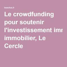 Le crowdfunding pour soutenir l'investissement immobilier. Un article recommandé par htp://ipatrimonium.com