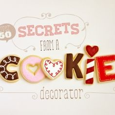 What the recipe books don't tell you - over 50 secrets of a cookie decorator.