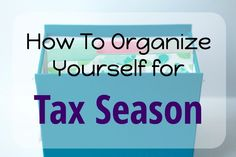 How To Organize Yourself For Tax Season