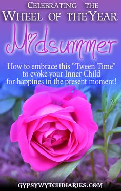 June 21 is the longest day of the year, known as Midsummer, Summer Solstice, or Litha on the Wheel of the Year! It's a time to celebrate the beauty of the present moment, and a time to evoke the Inner Child. This video will give you some insight on how to embrace this time of year and fill your heart with sunshine! Enjoy!