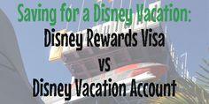 Babes in Disneyland: Saving For Your Vacation: Disney Visa Rewards vs. Disney Vacation Account