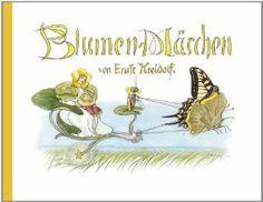 Blumen-Märchen   < Ernst Kreidolf >