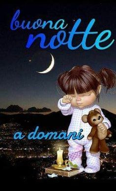 Buonanotte Good Night Image, Good Morning Good Night, Happy Weekend Images, Italian Memes, Teddy Bear Pictures, Good Night Blessings, Good Night Messages, Good Afternoon, Morning Images
