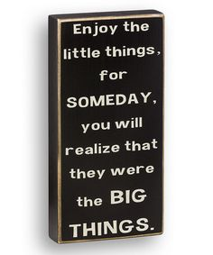 Take a look at this 'Enjoy the Little Things' Box Sign by Collins on #zulily today!