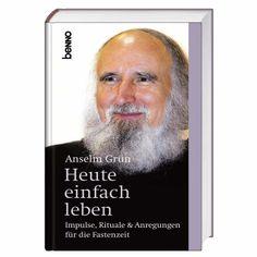 Inspirierendes #Buch von #Anselm Grün: Heute einfach leben - Schöner #Begleiter zur #Fastenzeit ...