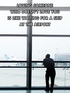 Hilarious images of the week -75 pics- Loving Someone Who Doesn't Love You Is Like Waiting For A Ship At The Airport
