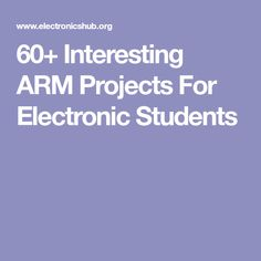 60+ Interesting ARM Projects For Electronic Students