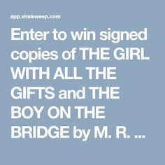 Enter to win signed copies of THE GIRL WITH ALL THE GIFTS and THE BOY ON THE BRIDGE by M. R. Carey!