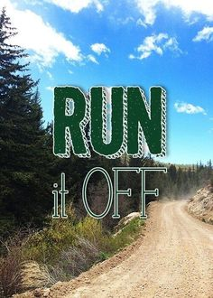 """""""Run it off"""" just """"Run it off"""" Running A Mile, Girl Running, Running Workouts, Trail Running, I Love To Run, How To Start Running, Just Run, Just Do It, Running Quotes"""