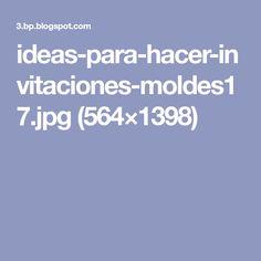 ideas-para-hacer-invitaciones-moldes17.jpg (564×1398)