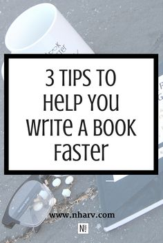 3 Tips To Help You Write A Book Faster