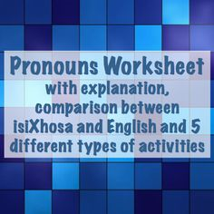 Editable pronouns worksheets with an explanation of possessive, demonstrative and personal pronouns as well as a comparison between English and isiXhosa for First Additional Language speakers.There are also 5 different types of accuracy activities to test learners' understanding.This is a Microsoft Word file. Zulu Language, Pronoun Worksheets, Teaching Resources, Speakers, Activities, Xhosa, Words, English, Microsoft Word