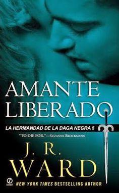 5. AMANTE LIBERADO - SAGA LA HERMANDAD DE LA DAGA NEGRA, J.R. WARD http://bookadictas.blogspot.com/2014/09/saga-la-hermandad-de-la-daga-negra-jr.html