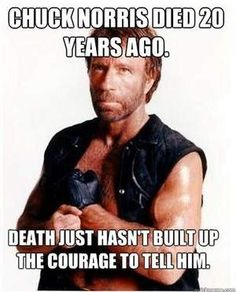 Chuck Norris Died 20 Years Ago... is listed (or ranked) 11 on the list The 50 Funniest Chuck Norris Jokes of All Time