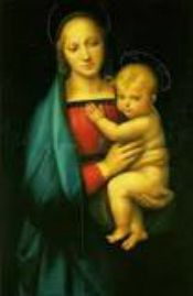 A painting of Mary holding Jesus by Raphael.