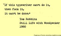Gallery For > Tom Robbins Quotes Still Life With Woodpecker