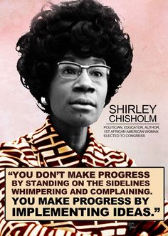 """Shirley Chisholm 1969 of New York, becomes the first African-American woman in Congress. Her motto is, """"Unbought and unbossed."""" She served in the U.S. House of Representatives for 14 years. Shirley Chisholm (D-NY) becomes the first black woman U.S. Representative."""