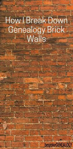How I break down Genealogy brick walls. This post looks at some of the methods I use to break down brick walls in genealogy research. Free Genealogy Sites, Genealogy Research, Family Genealogy, Genealogy Forms, Genealogy Chart, Family Tree Research, Genealogy Organization, My Family History, England