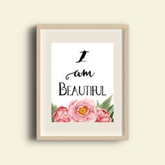 $5.00 I am Beautiful printable | quote | wall art | decor | INSTANT DOWNLOAD | Inspirational quote | self esteem quote | watercolor | 0026 by AllThingsEverAfter on Etsy