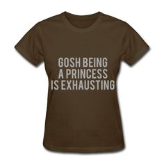 SILVER GLITZ PRINT! Gosh Being A Princess Is Exhausting, Women's T-Shirt