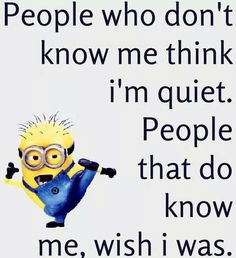 People who know me still tell me I talk too quietly... I think I need to fix this... Then you will all wish you never questioned my loudness...