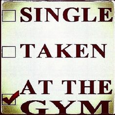 Forever alone and at the gym...