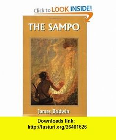 The Sampo (Yesterdays Classics) (9781599150390) James Baldwin, N. C. Wyeth , ISBN-10: 1599150395  , ISBN-13: 978-1599150390 ,  , tutorials , pdf , ebook , torrent , downloads , rapidshare , filesonic , hotfile , megaupload , fileserve