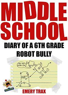 #kids #Diary of a 6th Grade Robot Bully: Bart Bagger's Misguided... https://www.amazon.com/dp/B076B8X4CP/ref=cm_sw_r_pi_dp_x_Cuq4zbK2EXVMA