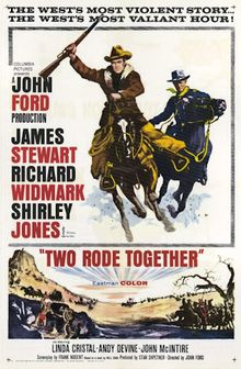 Two Rode Together (1961) is a western film directed by John Ford, and starring James Stewart, Richard Widmark, and Shirley Jones. The supporting cast includes Linda Cristal, Andy Devine, and John McIntire. The movie was based upon the novel Comanche Captives by Will Cook.