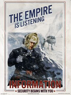 The Empire Is Listening: INFOSEC Begins With You