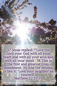 Matthew 22:37-39 Scripture Study at www.ArtisticHandsofFaith.com #GROWinHisWord