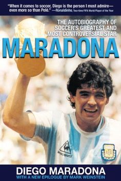 Buy Maradona: The Autobiography of Soccer's Greatest and Most Controversial Star by Diego Armando Maradona, Mark Weinstein and Read this Book on Kobo's Free Apps. Discover Kobo's Vast Collection of Ebooks and Audiobooks Today - Over 4 Million Titles! Soccer Books, Diego Armando, Old Libraries, Good Soccer Players, History Books, Free Reading, Rotterdam, Book Format, Good Books