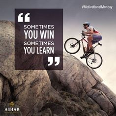 #MotivationalMonday Sometimes you Win Sometimes you Learn http://www.ashar.in/ #AsharGroup #RealEstate #Thane
