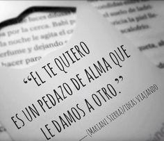"""〽️""""El Te Quiero es un pedazo de alma que le damos a otro"""""""