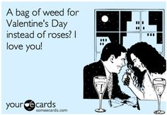 Yup, I'd much rather receive a bag of weed. LMFAO