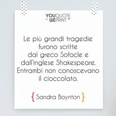 Citazione divertente di Sandra Boynton, come sarebbe la vita senza #cioccolato? Una #tragedia !